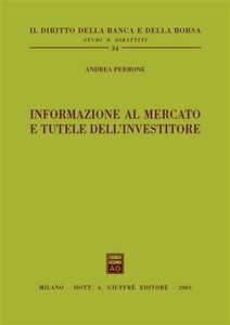 Libro Informazione al mercato e tutele dell'investitore Andrea Perrone
