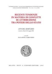 Recenti tendenze in materia di conflitti di attribuzione tra poteri dello Stato. Atti del Seminario (Siena, 24 maggio 2002)