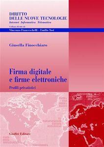 Libro Firma digitale e firme elettroniche. Profili privatistici Giusella Finocchiaro