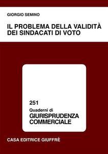 Foto Cover di Il problema della validità dei sindacati di voto, Libro di Giorgio Semino, edito da Giuffrè