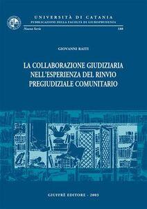 Libro La collaborazione giudiziaria nell'esperienza del rinvio pregiudiziale comunitario Giovanni Raiti
