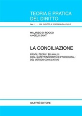 La conciliazione. Profili teorici ed analisi degli aspetti normativi e procedurali del metodo conciliativo