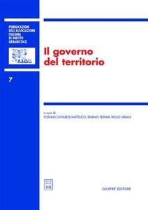 Foto Cover di Il governo del territorio. Atti del 6° Convegno nazionale (Pescara, 29-30 novembre 2002), Libro di  edito da Giuffrè
