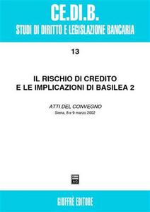 Libro Il rischio di credito e le implicazioni di Basilea 2. Atti del Convegno (Siena, 8-9 marzo 2002)
