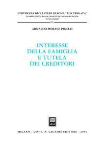 Foto Cover di Interesse della famiglia e tutela dei creditori, Libro di Arnaldo Morace Pinelli, edito da Giuffrè
