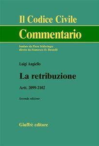 Libro La retribuzione. Artt. 2099-2102 Luigi Angiello