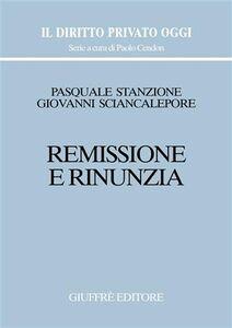 Libro Remissione e rinunzia Giovanni Sciancalepore , Pasquale Stanzione