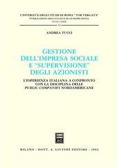 Gestione dell'impresa sociale e «supervisione» degli azionisti. L'esperienza italiana a confronto con la disciplina delle public companies nordamericane