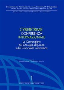 Libro Cybercrime. Conferenza internazionale. La Convenzione del Consiglio d'Europa sulla criminalità informatica