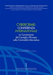 Cybercrime. Conferenza internazionale. La Convenzione del Consiglio d'Europa sulla criminalità informatica