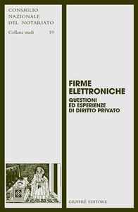 Foto Cover di Firme elettroniche. Questioni ed esperienze di diritto privato, Libro di  edito da Giuffrè