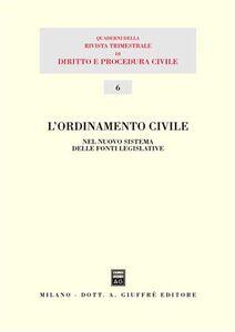 Libro L' ordinamento civile. Nel nuovo sistema delle fonti legislative. Atti del 13° Seminario (Milano, 30 novembre 2002)