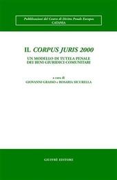 Il Corpus juris 2000. Un modello di tutela penale dei beni giuridici comunitari