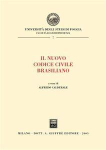 Libro Il nuovo Codice civile brasiliano. Atti del Convegno internazionale sul Novo Codigo civil brasiliano (Rio de Janeiro, 4-6 dicembre 2002)