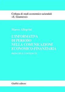 Foto Cover di L' informativa di periodo nella comunicazione economico-finanziaria. Principi e contenuti, Libro di Marco Allegrini, edito da Giuffrè