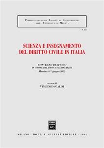 Libro Scienza e insegnamento del diritto civile in Italia. Convegno di studio in onore del prof. Angelo Falzea (Messina, 4-7 giugno 2002)