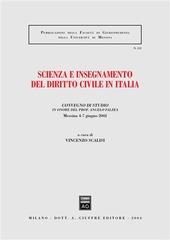 Scienza e insegnamento del diritto civile in Italia. Convegno di studio in onore del prof. Angelo Falzea (Messina, 4-7 giugno 2002)