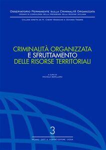 Foto Cover di Criminalità organizzata e sfruttamento delle risorse territoriali, Libro di  edito da Giuffrè