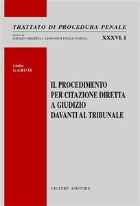 Foto Cover di Il procedimento per citazione diretta a giudizio davanti al tribunale, Libro di Giulio Garuti, edito da Giuffrè