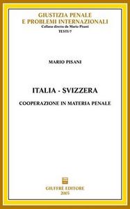 Libro Italia-Svizzera. Cooperazione in materia penale Mario Pisani