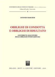 Foto Cover di Obblighi di condotta e obblighi di risultato. Contributo allo studio degli obblighi internazionali, Libro di Antonio Marchesi, edito da Giuffrè