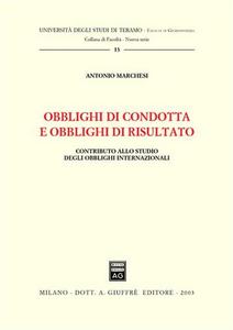 Libro Obblighi di condotta e obblighi di risultato. Contributo allo studio degli obblighi internazionali Antonio Marchesi