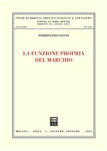 Foto Cover di La funzione propria del marchio, Libro di Ferdinando Cionti, edito da Giuffrè
