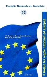 Il notaio tra regole nazionali ed europee. 40º Congresso nazionale del notariato (Bari, 26-29 ottobre 2003)