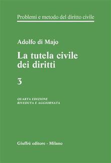 Radiosenisenews.it Problemi e metodo del diritto civile. Vol. 3: La tutela civile dei diritti. Image