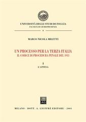 Un processo per la terza Italia. Il codice di procedura penale del 1913. Vol. 1: L'attesa.