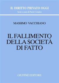 Il Il fallimento della società di fatto - Vacchiano Massimo - wuz.it