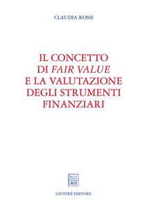 Il concetto di fair value e la valutazione degli strumenti finanziari - Claudia Rossi - copertina