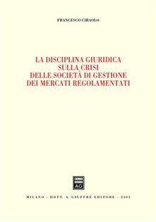 La disciplina giuridica sulla crisi delle società di gestione dei mercati regolamentati