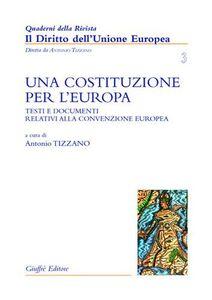 Libro Una costituzione per l'Europa. Testi e documenti relativi alla Convenzione europea