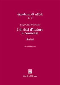 Libro I diritti d'autore e connessi. Scritti Luigi C. Ubertazzi