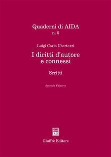 I diritti dautore e connessi. Scritti.pdf