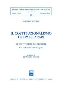 Libro Il costituzionalismo dei paesi arabi. Vol. 1: Le costituzioni del Maghreb. Maurizio Oliviero