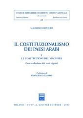 Il costituzionalismo dei paesi arabi. Vol. 1: Le costituzioni del Maghreb.