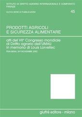 Prodotti agricoli e sicurezza alimentare. Atti del 7º Congresso mondiale di diritto agrario (Pisa-Siena, 5-9 novembre 2002). Vol. 2