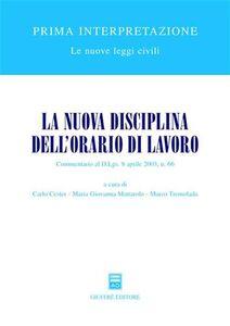 Libro La nuova disciplina dell'orario di lavoro. Commentario al D.Lgs. 8 aprile 2003, n. 66