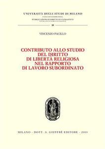 Libro Contributo allo studio del diritto di libertà religiosa nel rapporto di lavoro subordinato Vincenzo Pacillo
