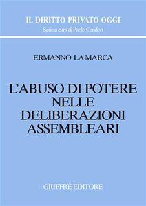 Libro L' abuso di potere nelle deliberazioni assembleari Ermanno La Marca