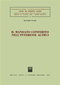 Foto Cover di Il mandato conferito nell'interesse altrui, Libro di Massimo Nuzzo, edito da Giuffrè