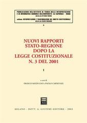 Nuovi rapporti Stato-Regione dopo la legge costituzionale n. 3 del 2001. Vol. 1