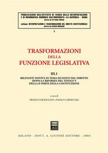 Libro Trasformazioni della funzione legislativa. Vol. 3\1: Rilevanti novità in tema di fonti del diritto dopo la riforma del titolo V della II parte della Costituzione.