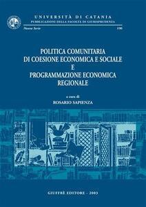 Politica comunitaria di coesione economica e sociale e programmazione economica regionale