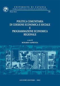 Libro Politica comunitaria di coesione economica e sociale e programmazione economica regionale