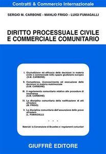 Libro Diritto processuale civile e commerciale comunitario Sergio M. Carbone , Manlio Frigo , Luigi Fumagalli