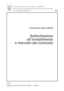Foto Cover di Sollecitazione all'investimento e mercato del controllo, Libro di Francesco Buccellato, edito da Giuffrè