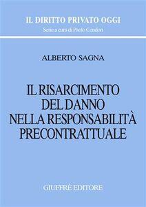 Libro Il risarcimento del danno nella responsabilità precontrattuale Alberto Sagna